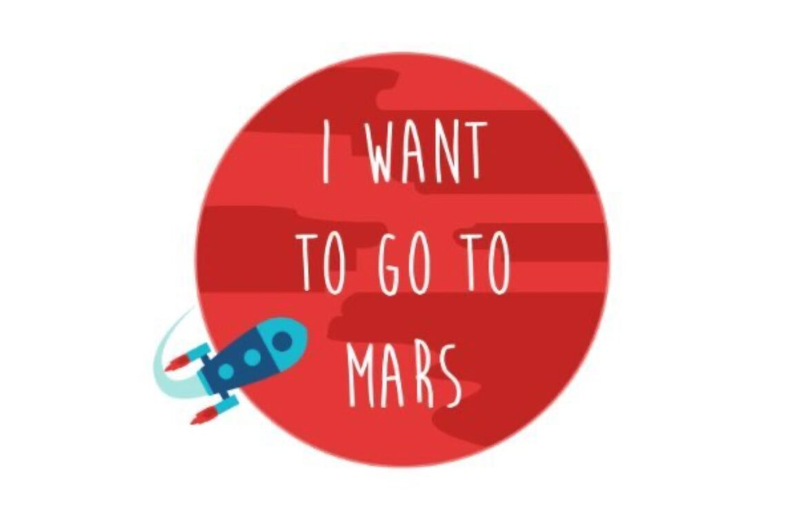 i want to go to mars