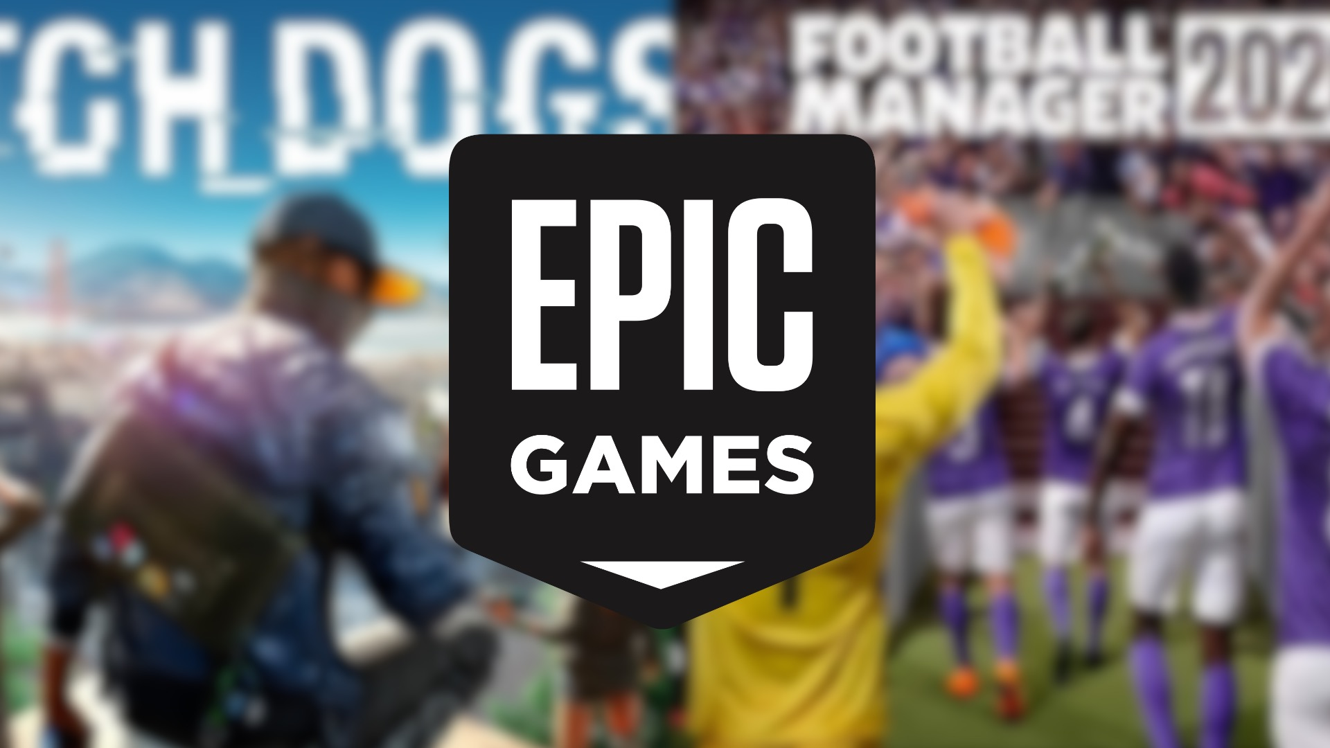 Epic Games regala Watch Dogs 2 e Football Manager 2020 ...